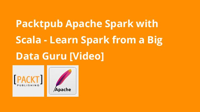 packtpub-apache-spark-with-scala-learn-spark-from-a-big-data-guru-video